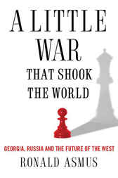 A Little War That Shook the World by Ronald D. Asmus