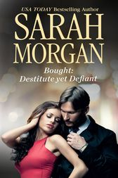 Bought: Destitute Yet Defiant by Sarah Morgan