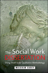 The Social Work Dissertation by Malcolm Carey