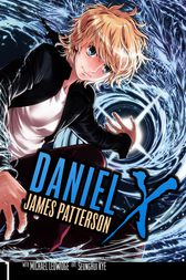 Daniel X: The Manga, Vol. 1 by James Patterson
