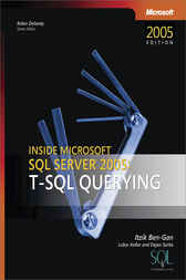 Inside Microsoft SQL Server 2005: T-SQL Querying