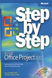 Microsoft® Office Project 2007 Step By Step by Carl Chatfield