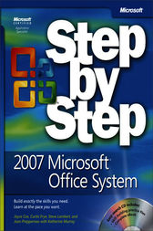 2007 Microsoft® Office System Step by Step by Curtis Frye
