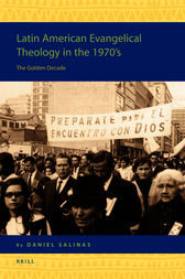 Latin American Evangelical Theology in the 1970's by J D S Salinas