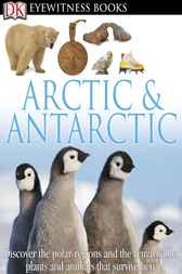 DK Eyewitness Books: Arctic and Antarctic by Barbara Taylor