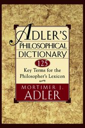 Adler's Philosophical Dictionary by Mortimer J. Adler