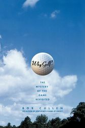 Why Golf? by Bob Cullen
