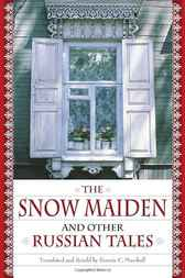Snow Maiden and Other Russian Tales, The by Bonnie Marshall