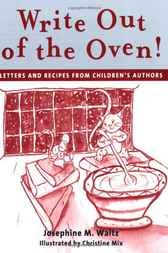 Write out of the Oven! by Josephine Waltz