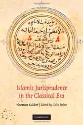 Islamic Jurisprudence in the Classical Era by Norman Calder