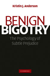 Benign Bigotry by Kristin J. Anderson