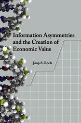Information Asymmetries and the Creation of Economic Value