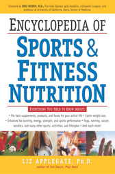 Encyclopedia of Sports & Fitness Nutrition by Liz Phd Applegate