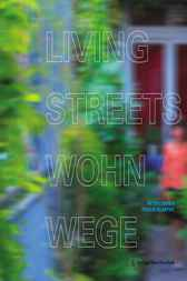 Living Streets - Wohnwege: Laubengänge im Wohnungsbau | Access Galleries in Residential Buildings (German and English Edition)