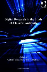 Digital Research in the Study of Classical Antiquity by Simon Mahony