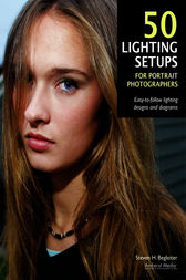 50 Lighting Setups for Portrait Photographers by Steven H. Begleiter