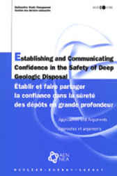 Establishing and Communicating Confidence in the Safety of Deep Geologic Disposal by OECD Publishing; Nuclear Energy Agency