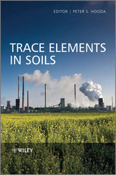 Trace Elements in Soils by Peter Hooda