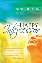 The Happy Intercessor by Beni Johnson