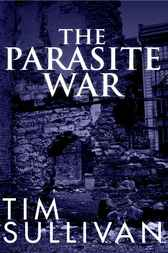 The Parasite War by Timothy R. Sullivan