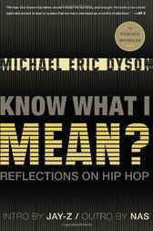Know What I Mean? by Michael Eric Dyson