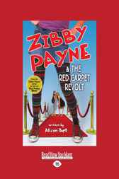 Zibby Payne & The Red Carpet Revolt by Alison Bell