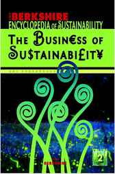 Berkshire Encyclopedia of Sustainability, 2 by Chris Laszlo