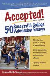 Accepted! 50 Successful College Admission Essays by Gen Tanabe