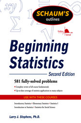 Schaum's Outline of Beginning Statistics, Second Edition by Larry Stephens