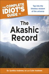The Complete Idiot's Guide to the Akashic Record by Colin Andrews