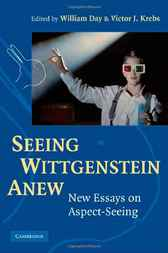Seeing Wittgenstein Anew by William Day