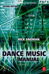 Dance Music Manual by Rick Snoman