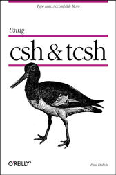 Using csh & tcsh by Paul DuBois
