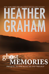 Ghost Memories: Prequel to the Bone Island Trilogy by Heather Graham