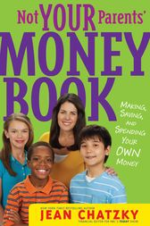 Not Your Parents' Money Book by Jean Chatzky