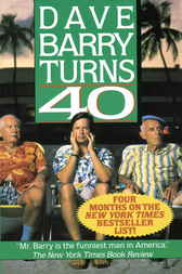 Dave Barry Turns Forty by Dave Barry