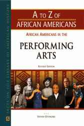 African Americans in the Performing Arts by Infobase Publishing