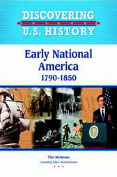Early National America 1790-1850 by Infobase Publishing
