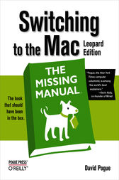 Switching to the Mac: The Missing Manual, Leopard Edition