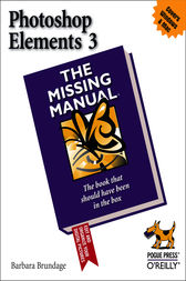 Photoshop Elements 3: The Missing Manual by Barbara Brundage