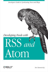 Developing Feeds with RSS and Atom by Ben Hammersley