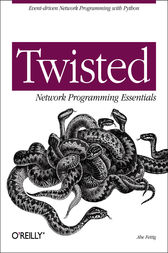 Twisted Network Programming Essentials by Abe Fettig