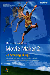 Microsoft® Windows® Movie Maker 2: Do Amazing Things by John Buechler