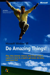 Microsoft® Windows® XP: Do Amazing Things by Joli Ballew
