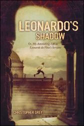 Leonardo's Shadow by Christopher Grey