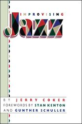 Improvising Jazz by Jerry Coker