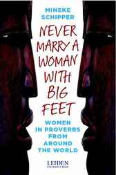 Never Marry a Woman with Big Feet by Mineke Schipper