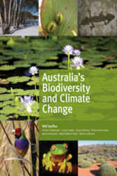 Australia's Biodiversity and Climate Change by Will Steffen (Lead Author)