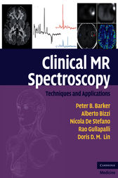 Clinical MR Spectroscopy by Peter B. Barker