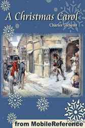 A Christmas Carol in Prose, Being a Ghost Story of Christmas by Charles Dickens